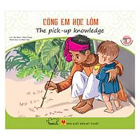Danh Nhân Việt Nam - Cõng Em Học Lỏm - The Pick - Up Knowledge(Song Ngữ Anh - Việt)