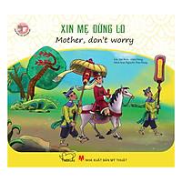 Danh Nhân Việt Nam - Xin Mẹ Đừng Lo - Mother, Don't Worry (Song Ngữ Anh - Việt)