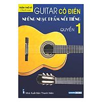 Guitar Cổ Điển: Những Nhạc Phẩm Nổi Tiếng – Quyển 1