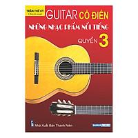 Guitar Cổ Điển: Những Nhạc Phẩm Nổi Tiếng – Quyển 3