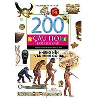 200 Câu Hỏi Và Lời Giải Đáp – Những Nền Văn Minh Cổ Đại