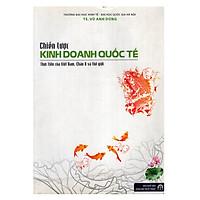 Chiến Lược Kinh Doanh Quốc Tế: Thực Tiễn Của Việt Nam, Châu Á Và Thế Giới