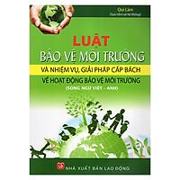 Luật Bảo Vệ Môi Trường Và Nhiệm Vụ, Giải Pháp Cấp Bách Về Hoạt Động Bảo Vệ Môi Trường (Song Ngữ Việt - Anh)