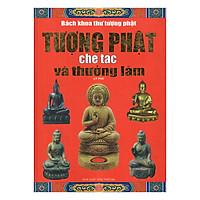 Tượng Phật Chế Tác Và Thưởng Lãm