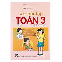 Vở Bài Tập Toán Lớp 3 – Tập 1  (Song Ngữ Việt – Anh)