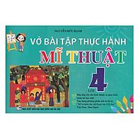 Vở Bài Tập Thực Hành Mĩ Thuật Lớp 4 (Việt Nam - Đan Mạch)