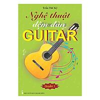 Nghệ Thuật Đệm Đàn Guitar - Quyển 1
