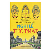 Phong Tục Dân Gian - Nghi Lễ Thờ Phật
