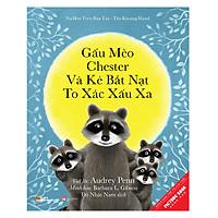 Gấu Mèo Chester Và Kẻ Bắt Nạt To Xác Xấu Xa - Chester Raccoon And The Big Bad Bully
