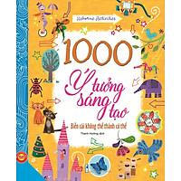 1000 Ý Tưởng Sáng Tạo – Biến Cái Không Thể Thành Có Thể (Tập 2)