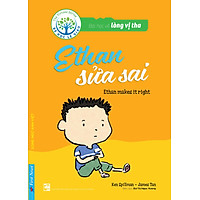 Bài Học Về Lòng Vị Tha - Ethan Sửa Sai (Song Ngữ Anh - Việt)
