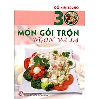 30 Món Gỏi Trộn Ngon Và Lạ