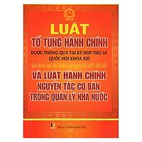 Luật Tố Tụng Hành Chính Được Thông Qua Tại Kỳ Họp Thứ 10 Quốc Hội Khóa XIII Và Luật Hành Chính Nguyên Tắc Cơ Bản Trong Quản Lý Nhà Nước