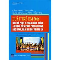 Cẩm Nang Công Tác Giáo Dục Mầm Non - Luật Trẻ Em 2016