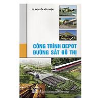 Công Trình Depot Đường Sắt Đô Thị
