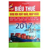 Biểu Thuế Hàng Hóa Xuất Khẩu, Nhập Khẩu Năm 2017