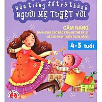 Nửa Tiếng Để Trở Thành Người Mẹ Tuyệt Vời (4 - 5 Tuổi)