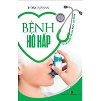 Tủ Sách Bảo Vệ Sức Khỏe Gia Đình - Bệnh Hô Hấp
