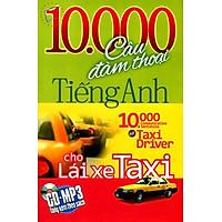 10.000 câu đàm thoại tiếng anh - Cho lái xe Taxi (Kèm CD)