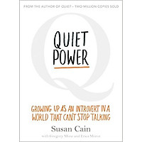 Quiet Power: Growing Up As An Introvert In A World That Can't Stop Talking - Paperback