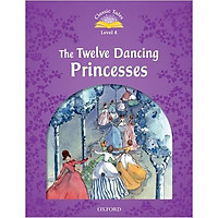 Classic Tales (2 Ed.) 4: The Twelve Dancing Princesses