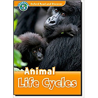 Oxford Read and Discover 5: Animal Life Cycles