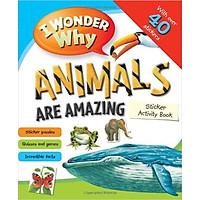 I Wonder Why Animals Are Amazing - Sticker Activity Book