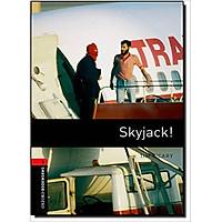 Oxford Bookworms Library (3 Ed.) 3: Skyjack!
