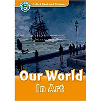 Oxford Read and Discover 5: Our World In Art