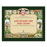 Lược Sử Nước Việt Bằng Tranh (Ấn Bản Kỉ Niệm 60 Năm NXB Kim Đồng)