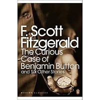 The Curious Case of Benjamin Button and Six Other Stories (Penguin Modern Classics)