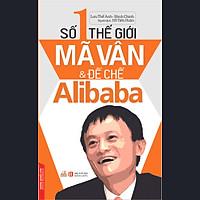 Số 1 Thế Giới - Mã Vân Và Đế Chế Alibaba