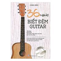 36 Ngày Biết Đệm Guitar (Kèm CD)