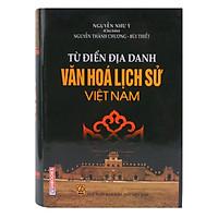 Từ Điển Địa Danh Văn Hóa Lịch Sử Việt Nam