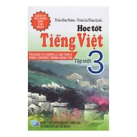 Học Tốt Tiếng Việt 3 - Tập 1 (Tái Bản)