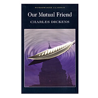 Wordsworth Classics: Our Mutual Friend