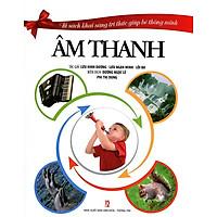 Tủ Sách Khai Sáng Tri Thức Giúp Bé Thông Minh - Âm Thanh