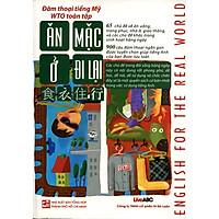 Đàm Thoại Tiếng Mỹ WTO Toàn Tập - Ăn, Mặc, Ở, Đi Lại (Kèm CD)