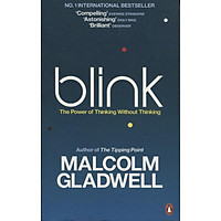 Blink: The Power of Thinking Without Thinking (Mass Paperback)