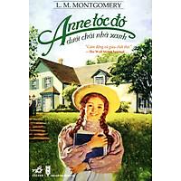 Anne Tóc Đỏ Dưới Chái Nhà Xanh (Tái Bản 2014)