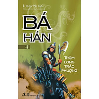 Bá Hán - Tập 4: Trộm Long Tráo Phượng