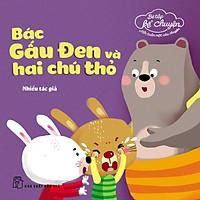 Bé Tập Kể Chuyện - Bác Gấu Đen Và Hai Chú Thỏ