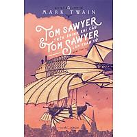 Tom Sawyer Trên Khinh Khí Cầu Và Tom Sawyer Làm Thám Tử