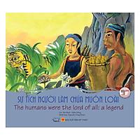 Cổ Tích Việt Nam - Sự Tích Người Làm Chúa Muôn Loài - The Humans Were The Lord Of All: A Legend  (Song Ngữ Anh - Việt)