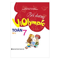Bồi Dưỡng Học Sinh Giỏi Violympic Toán Lớp 7 (Tập 2)