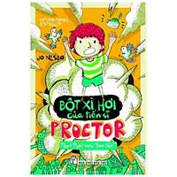 Bột Xì Hơi Của Tiến Sĩ Proctor - Tập 1: Phát Minh Bom Tấn