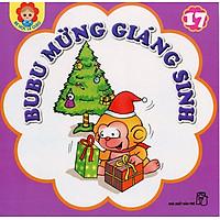 Bé Học Lễ Giáo - Bubu Tập 17: Bubu Mừng Giáng Sinh (Tái Bản)