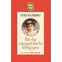 Những Tác Phẩm Văn Học Kinh Điển Nổi Tiếng Thế Giới - Bức Thư Gửi Người Đàn Bà Không Quen