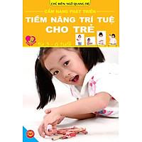Cẩm Nang Phát Triển Tiềm Năng Trí Tuệ Cho Trẻ Từ 3-6 Tuổi