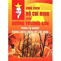 Chủ Tịch Hồ Chí Minh Với Đường Trường Sơn